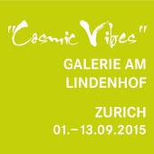 "2015 • Zurich, Solo Exhibition ""Cosmic Vibes"" in Galerie am Lindenhof • 01. – 13.09.2015"