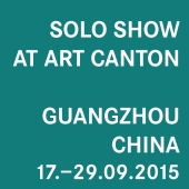 2015 • ART CANTON, Guangzhou, China • 17. – 29.09.2015
